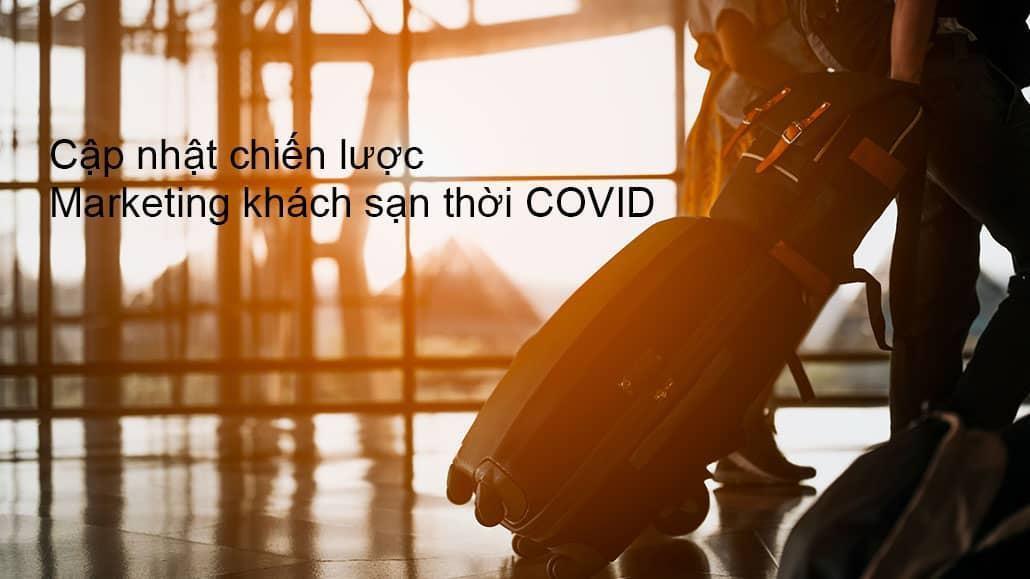 Chiến lược Marketing Khách sạn thời COVID