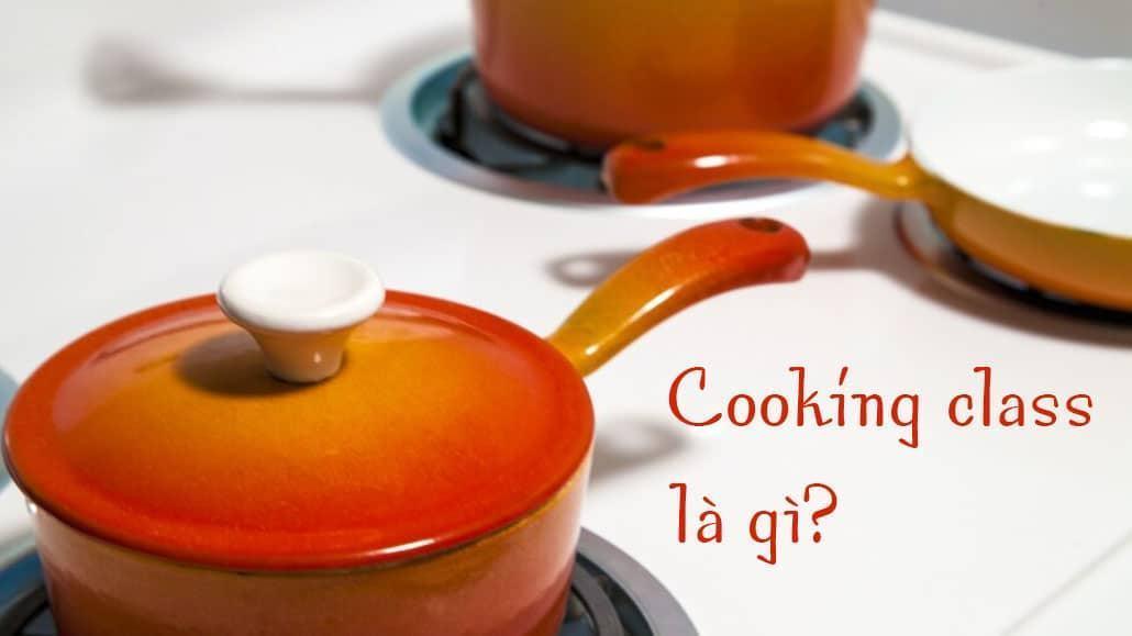 Cooking Class là gì?