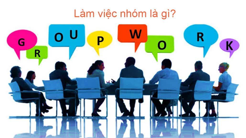 Làm việc nhóm là gì?