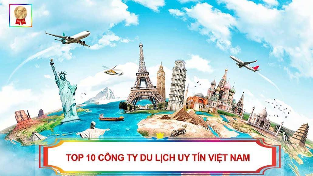 Top 10 công ty du lịch uy tín