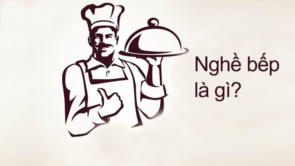 Nghề Bếp Là Gì?