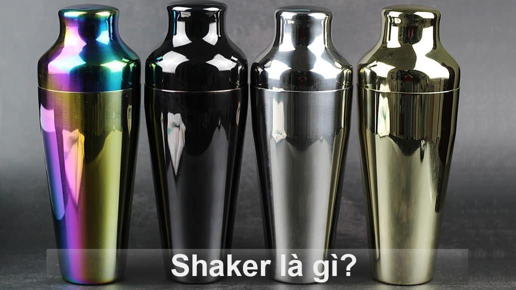 Shaker là gì?