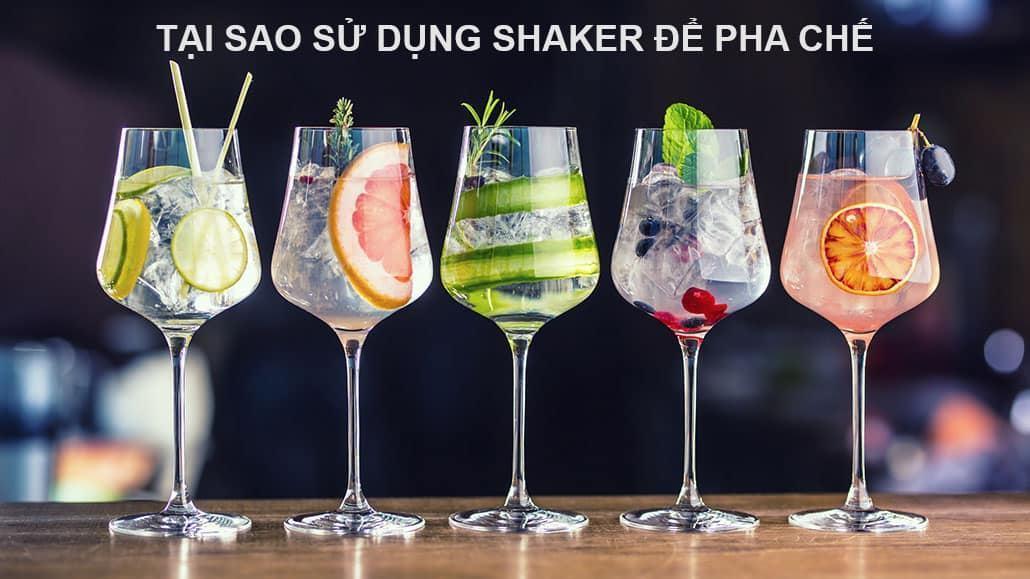 Tại sao sử dụng Shaker để pha chế đồ uống?
