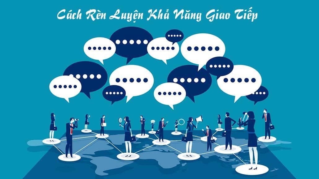 Cách rèn luyện khả năng giao tiếp
