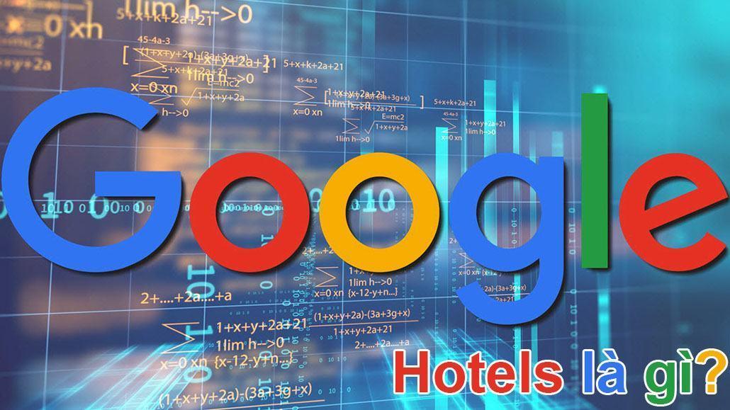 Google Hotels là gì?