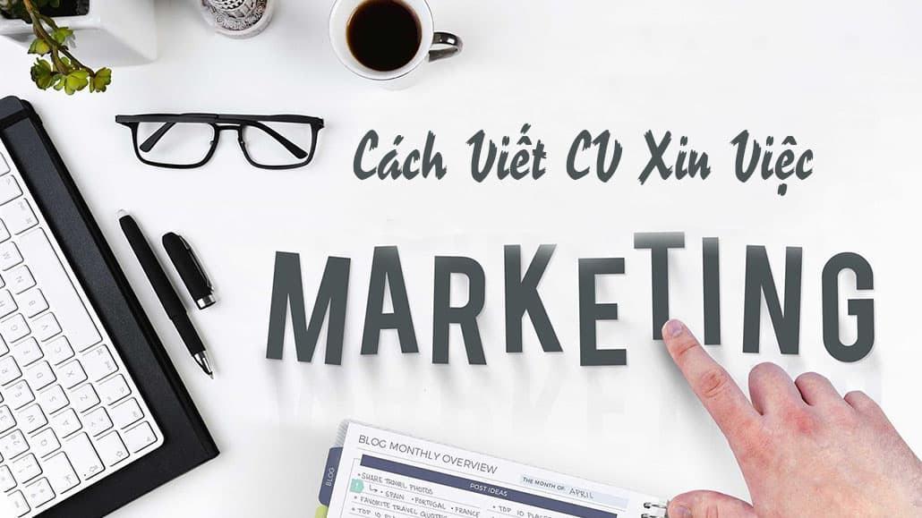 Cách viết CV xin Marketing