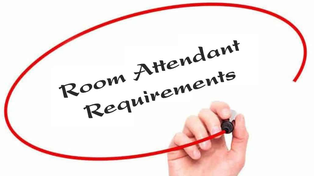 Room Attendant Requirements