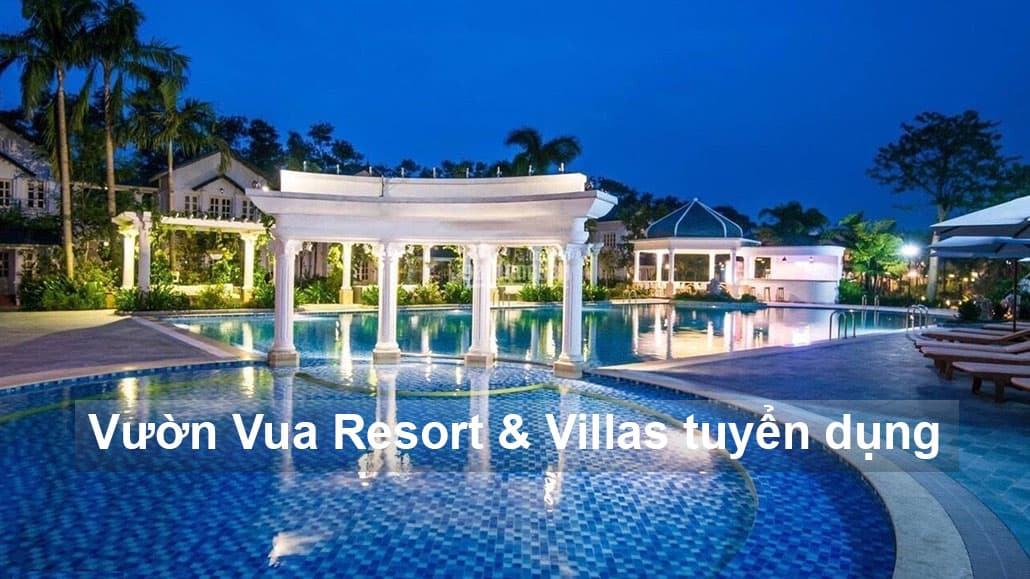 Vườn Vua Resort & Villas tuyển dụng